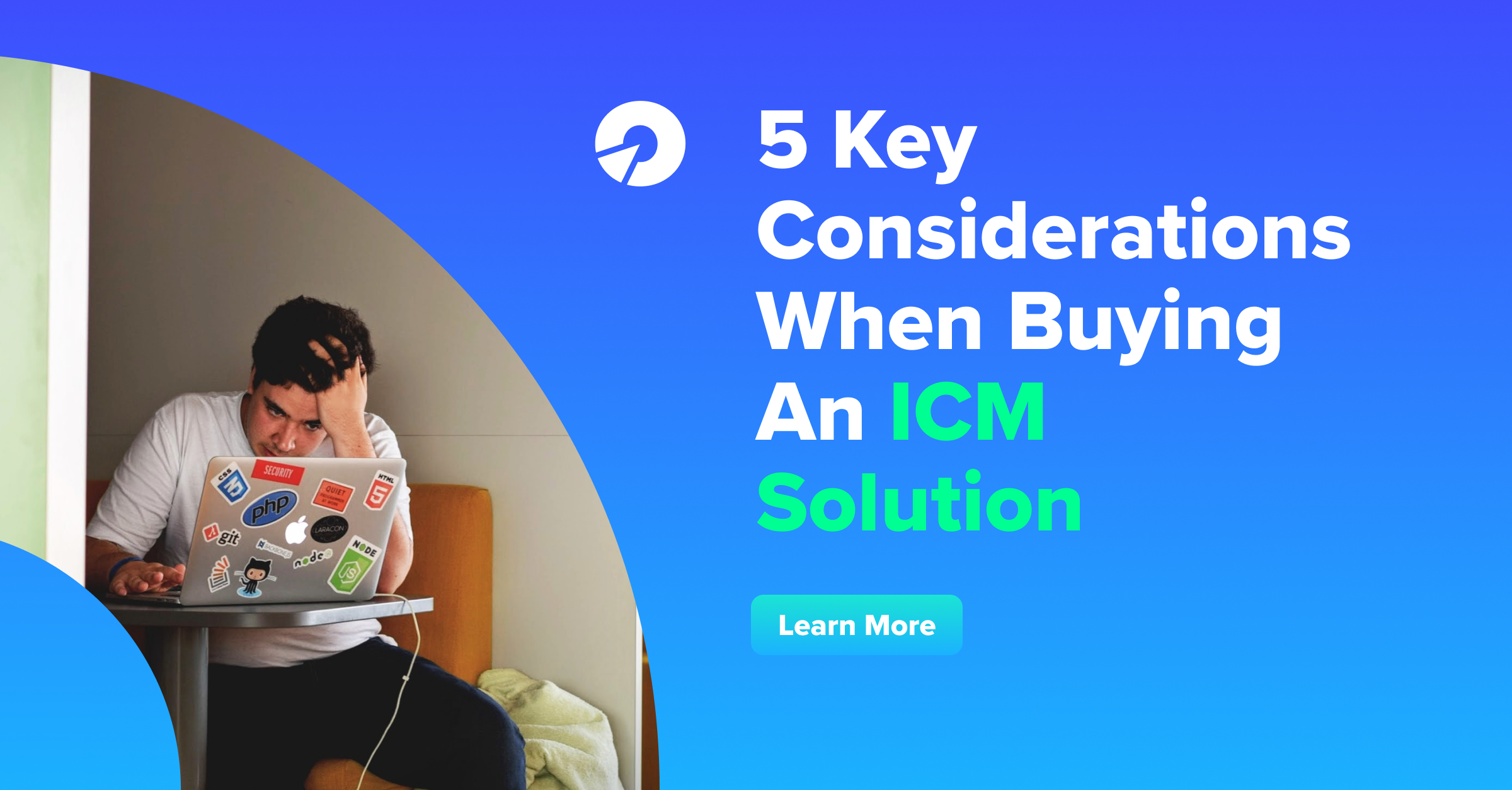 5 Key Considerations When Buying An ICM Solution