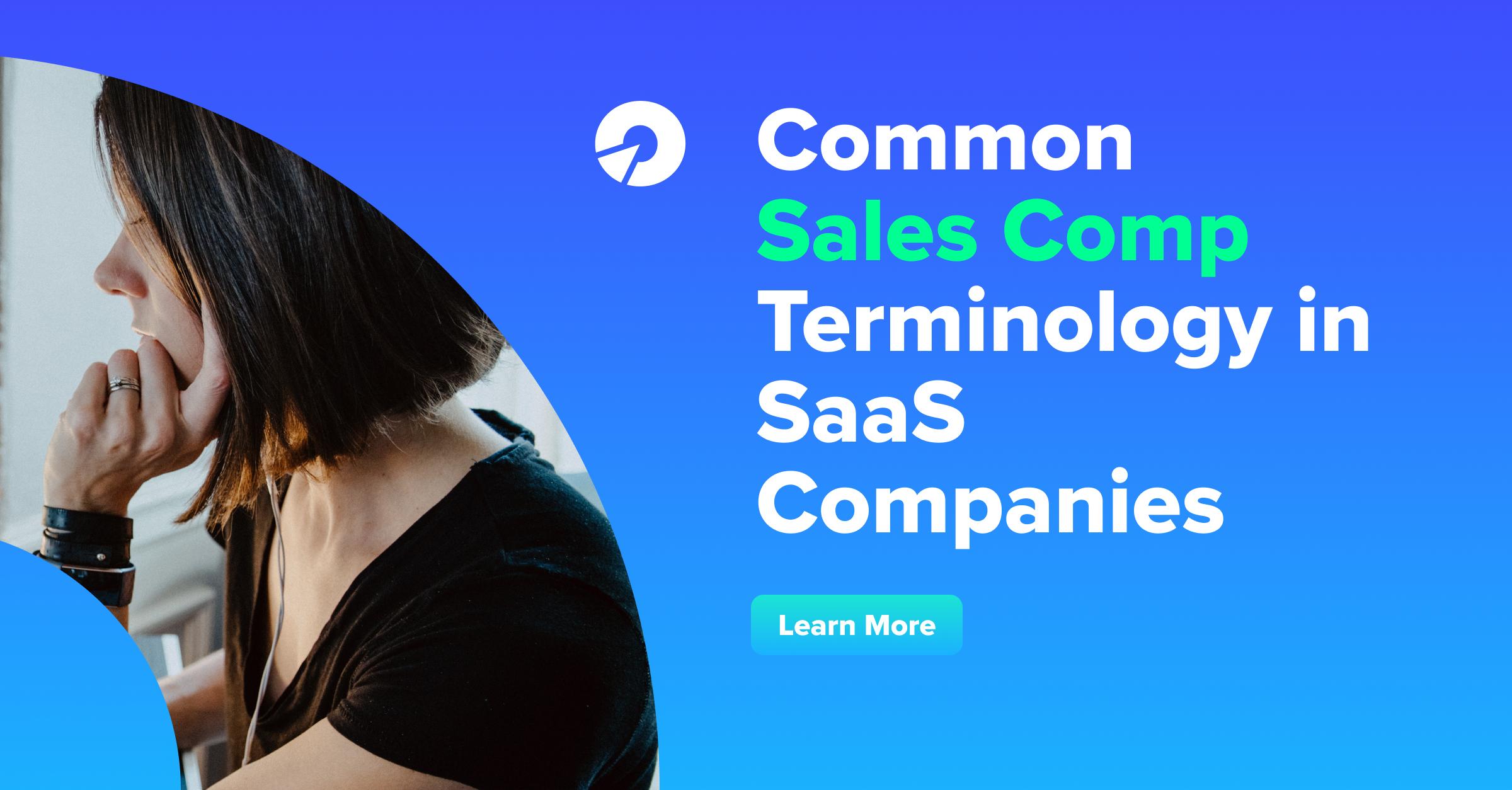 Common Sales Comp Terminology in SaaS