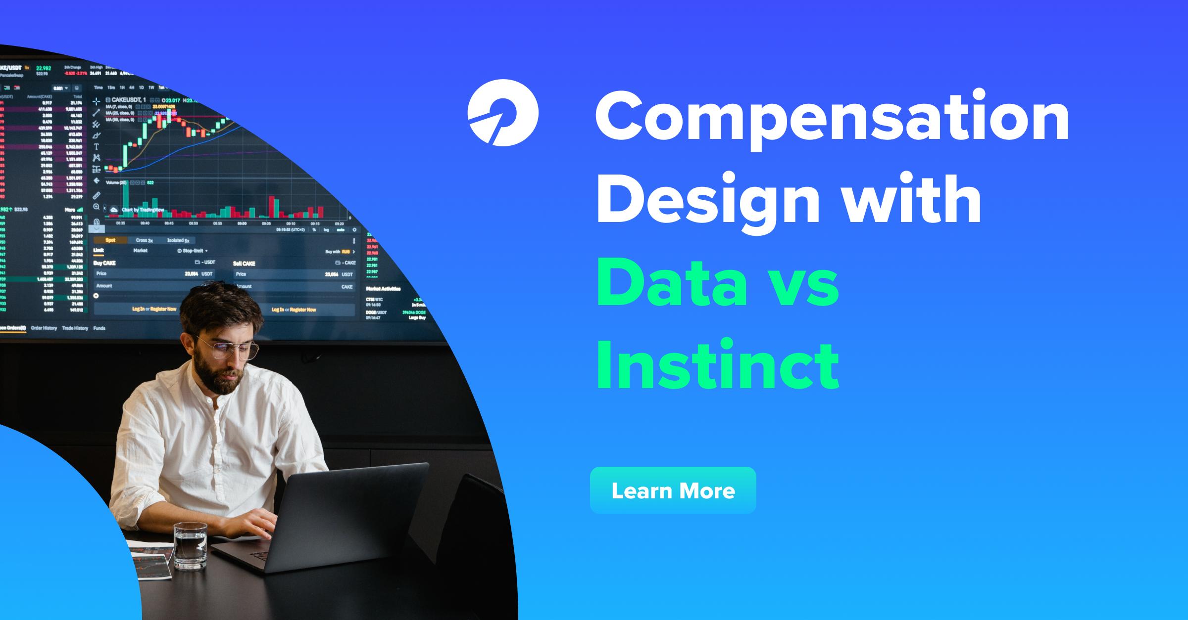 Compensation Design with Data vs Instinct