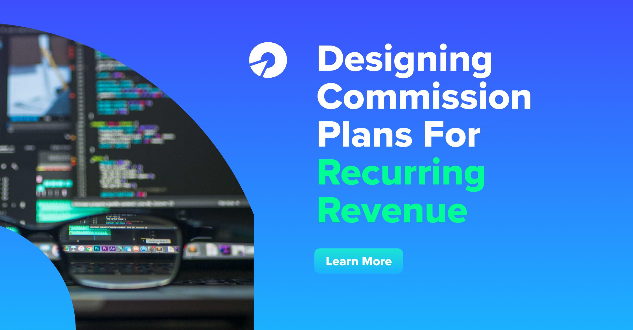 Designing Commission Plans For Recurring Revenue