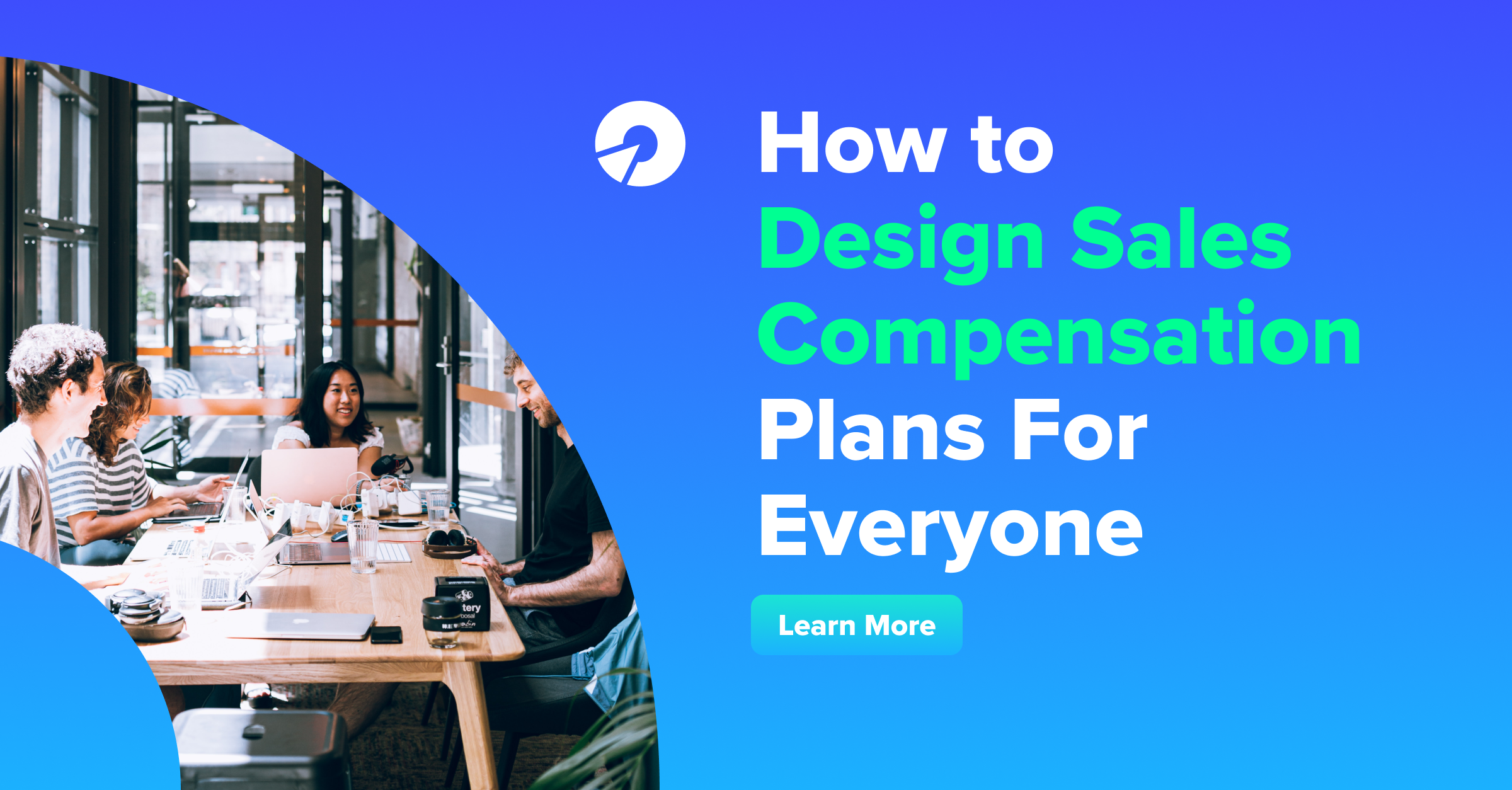 How to Design Sales Compensation Plans For Everyone