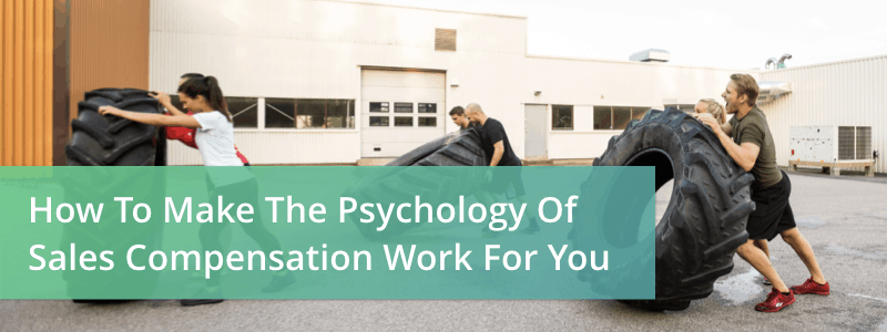 psychology of sales compensation
