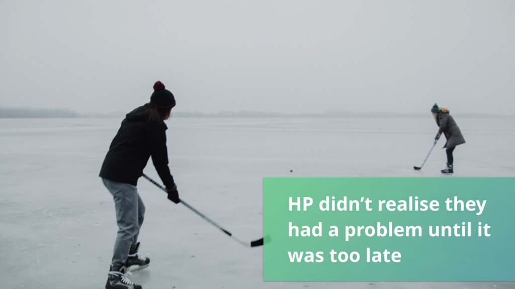 HP didn't realise they had a problem until it was too late