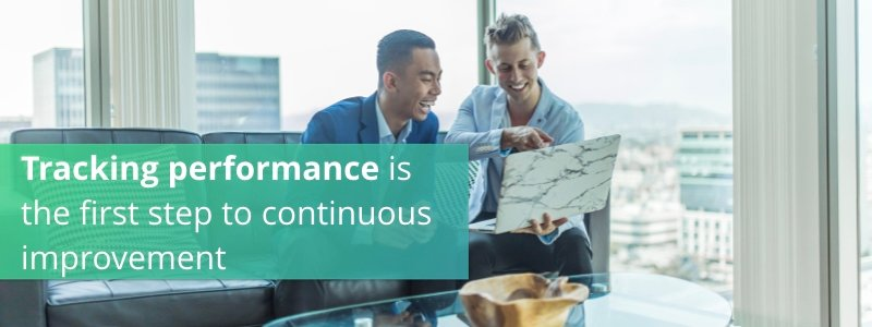 Tracking performance is the first step to continuous improvement