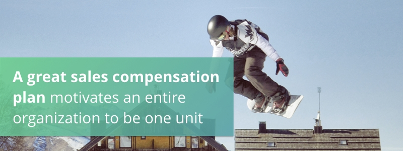 A great sales compensation plan motivates an entire organization to be one unit