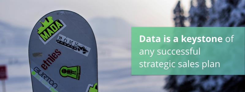 Data is a keystone of any successful strategic sales plan