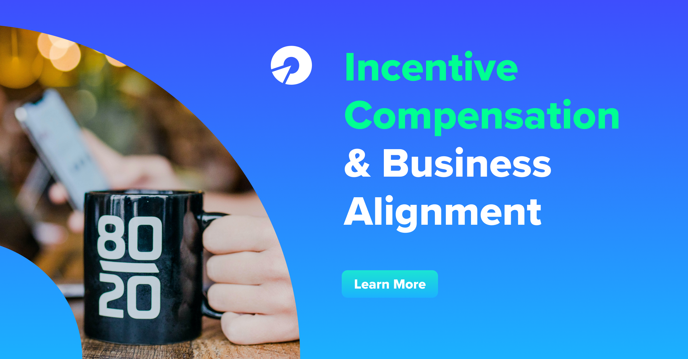 Incentive Compensation & Business Alignment