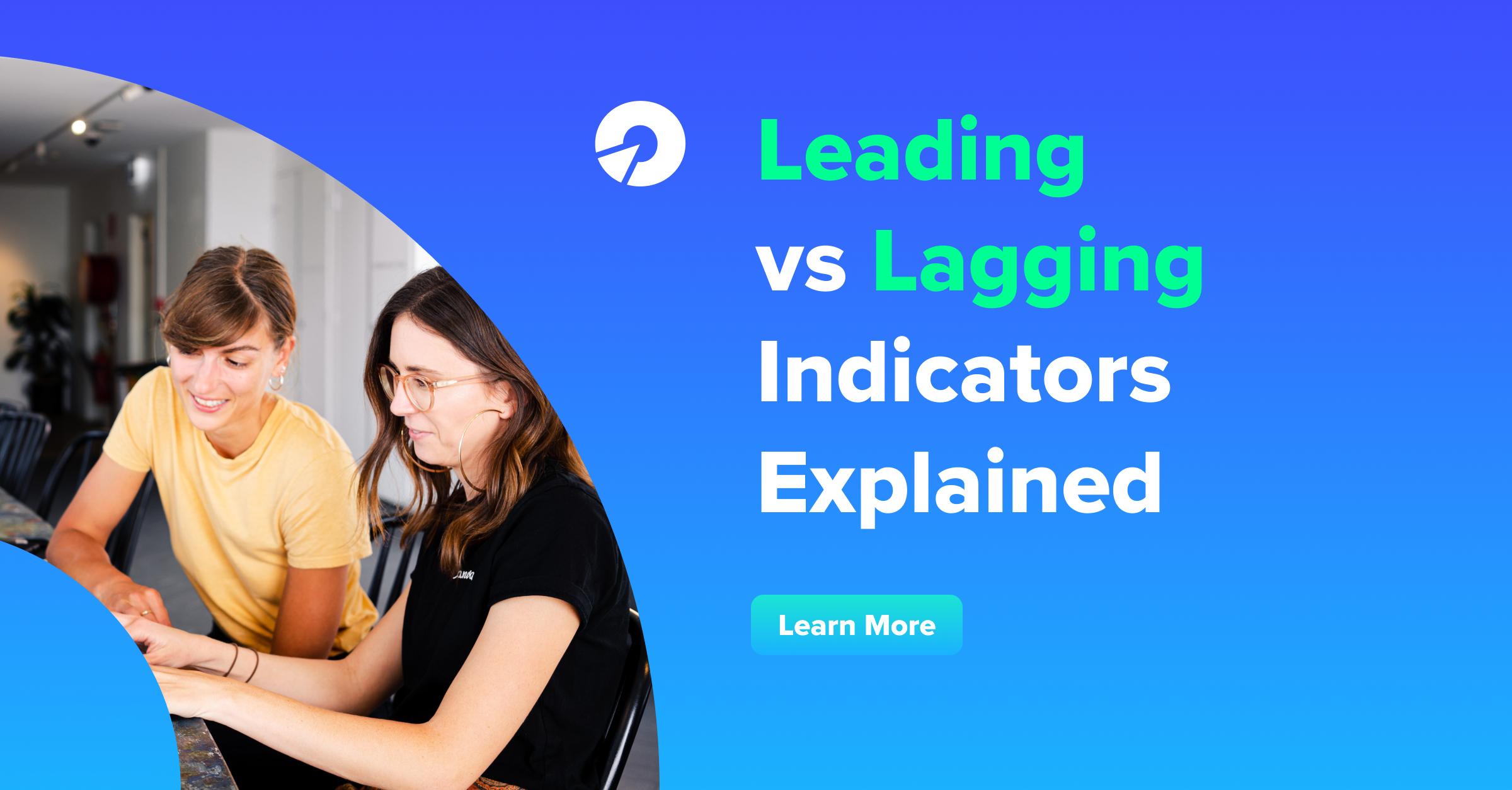 Leading vs Lagging Indicators Explained