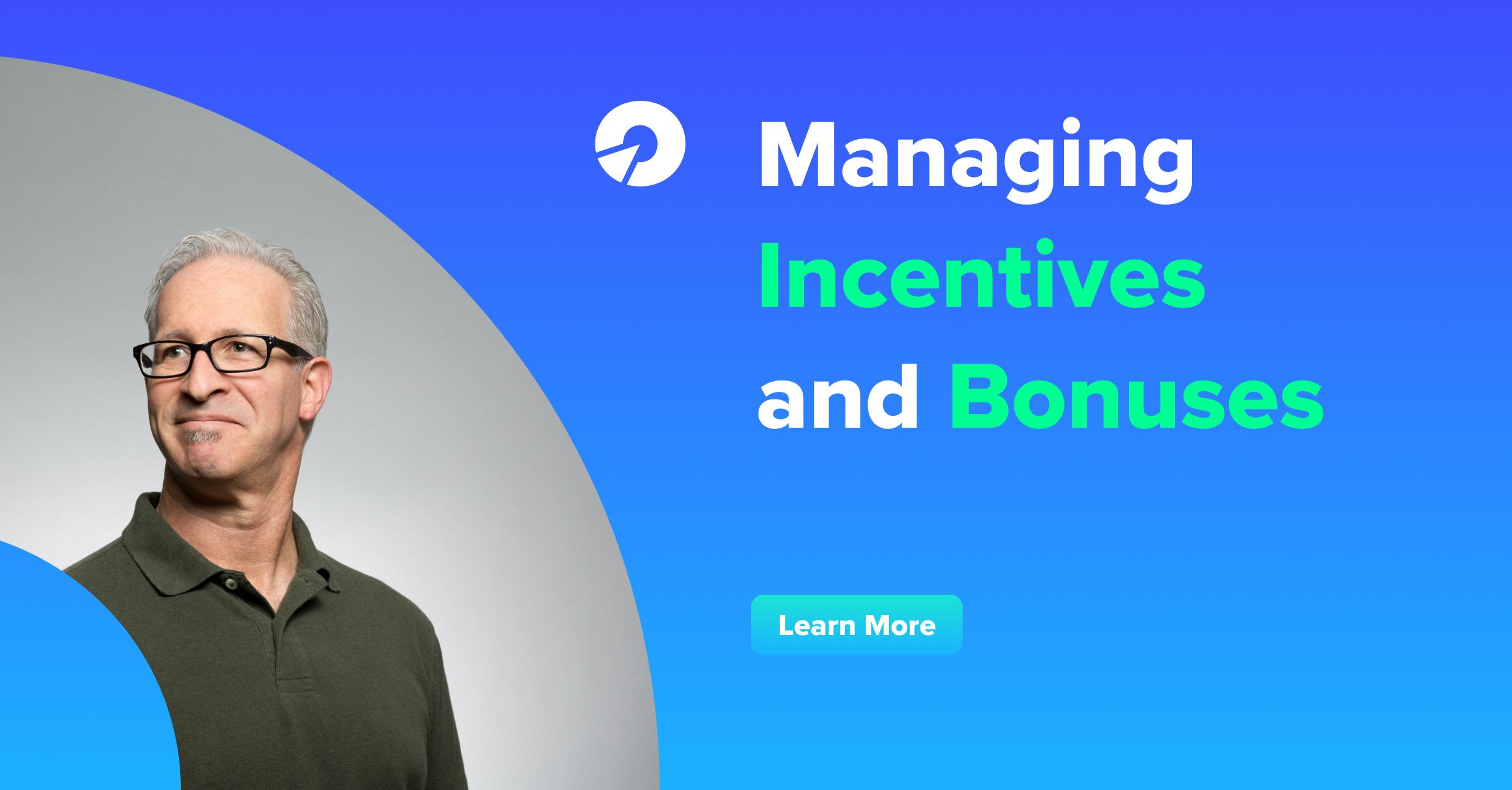 Managing Incentives and Bonuses