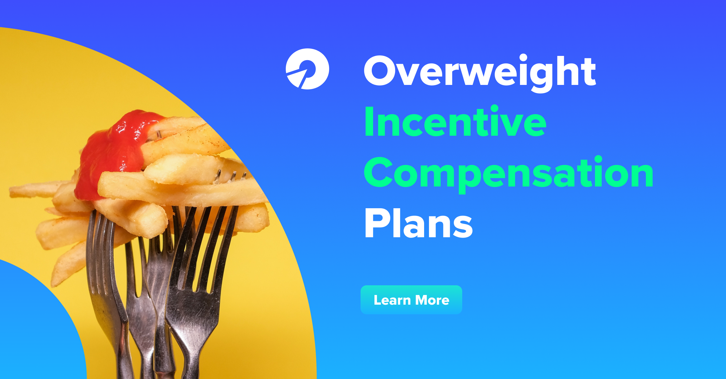Overweight Incentive Plans