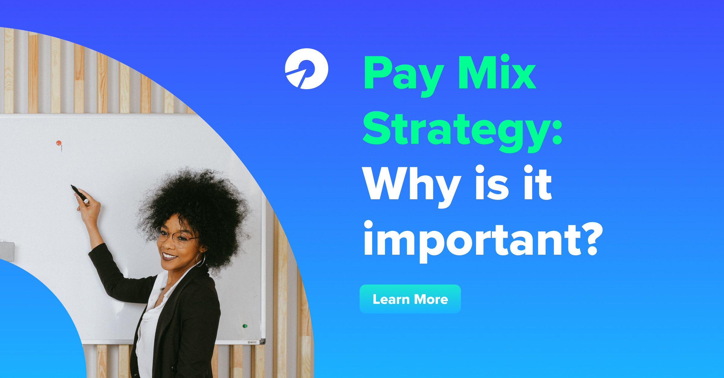 Pay Mix Strategy Why is it important?