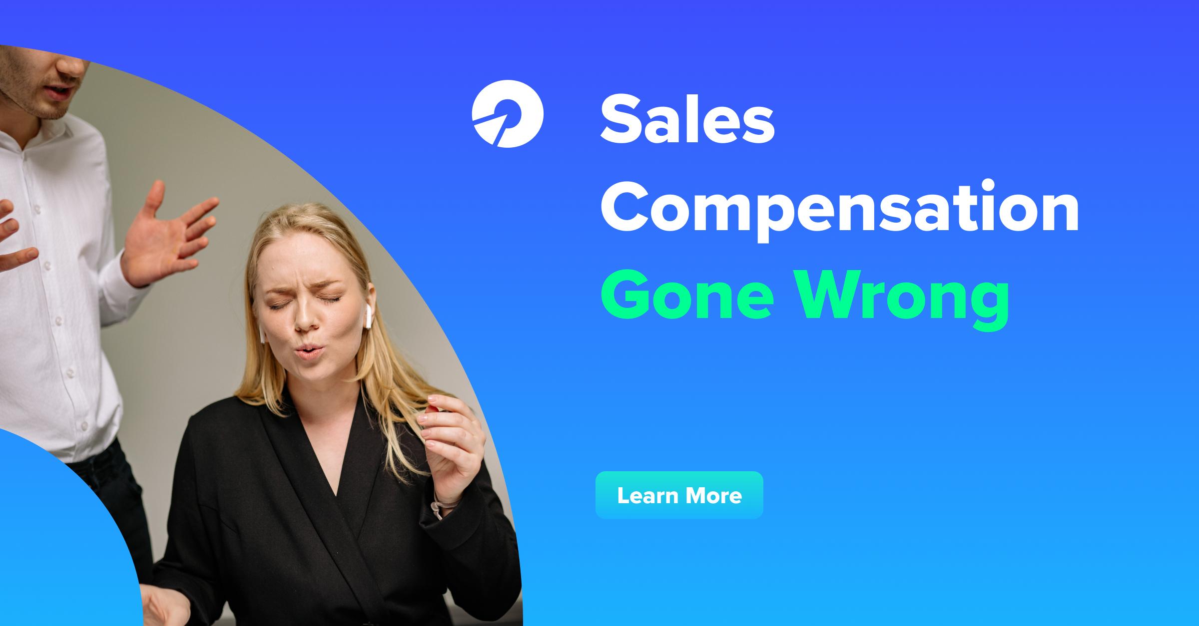 Sales Compensation Gone Wrong