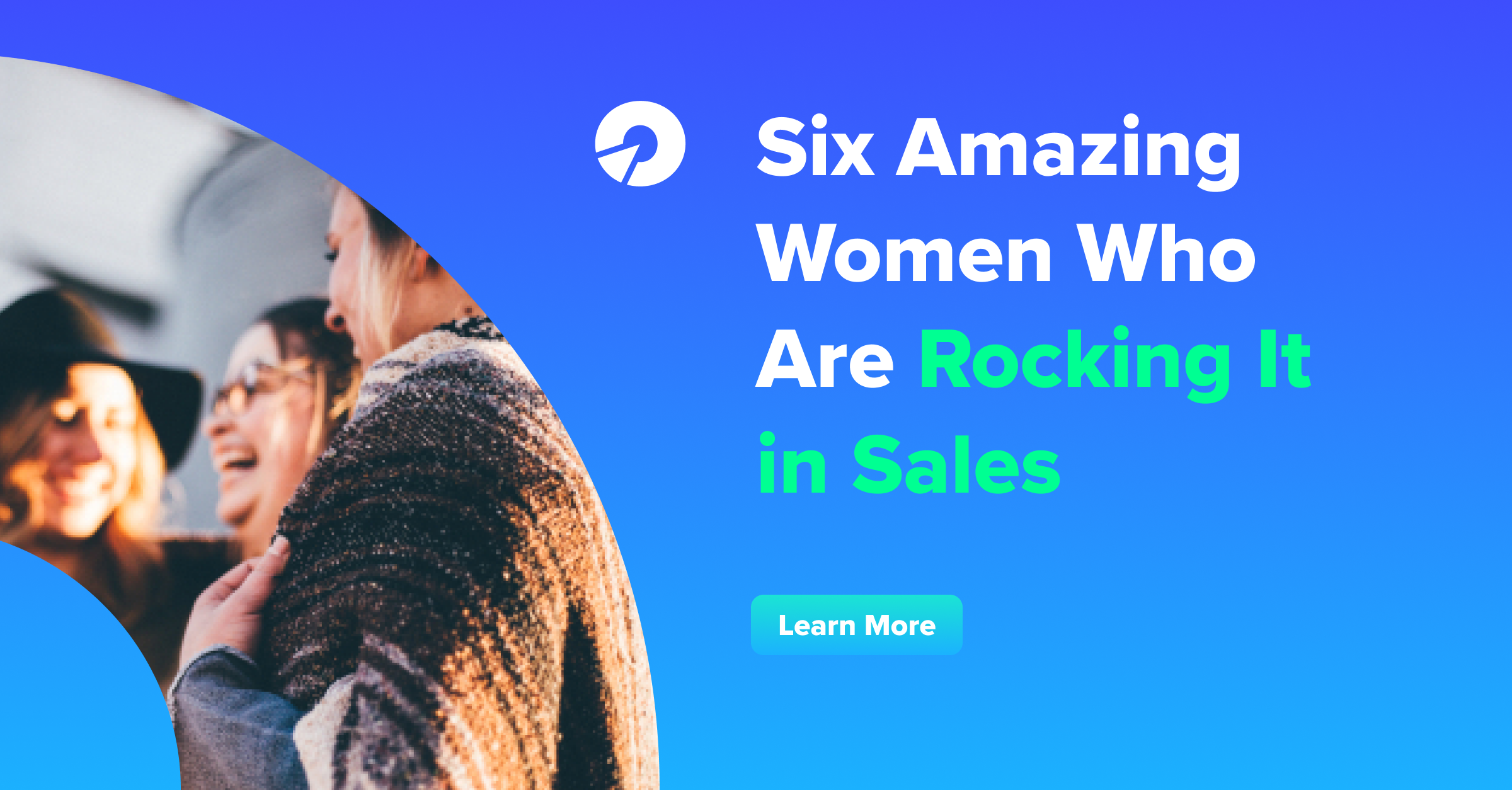 Six Amazing Women Who Are Rocking It in Sales