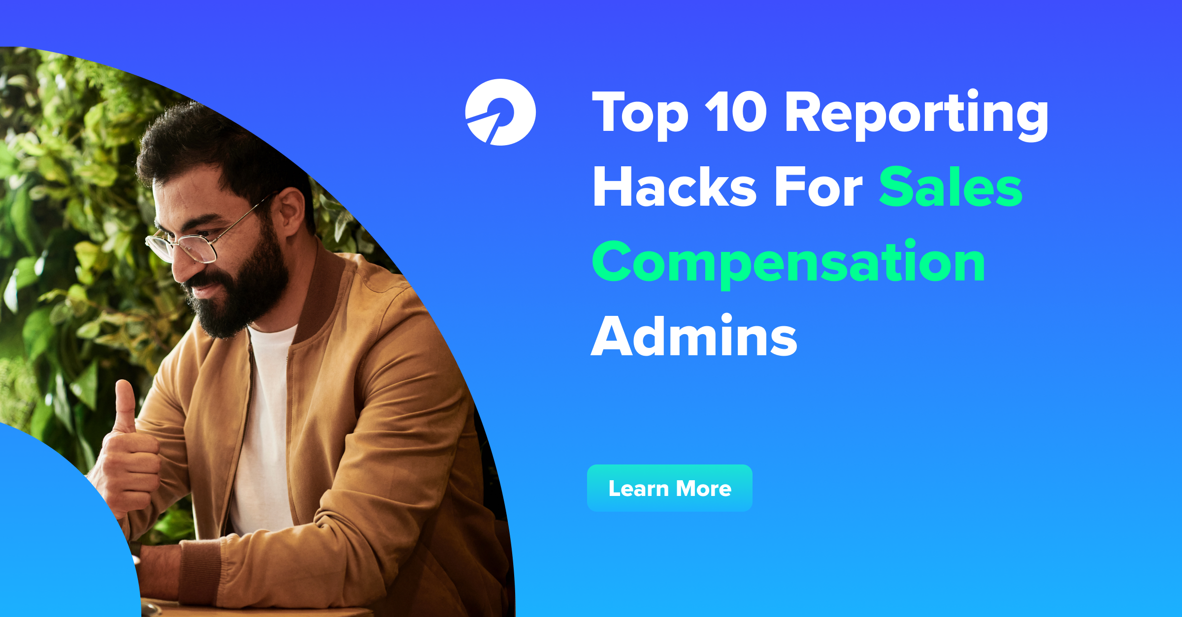 Top 10 Reporting Hacks For Sales Compensation Admins