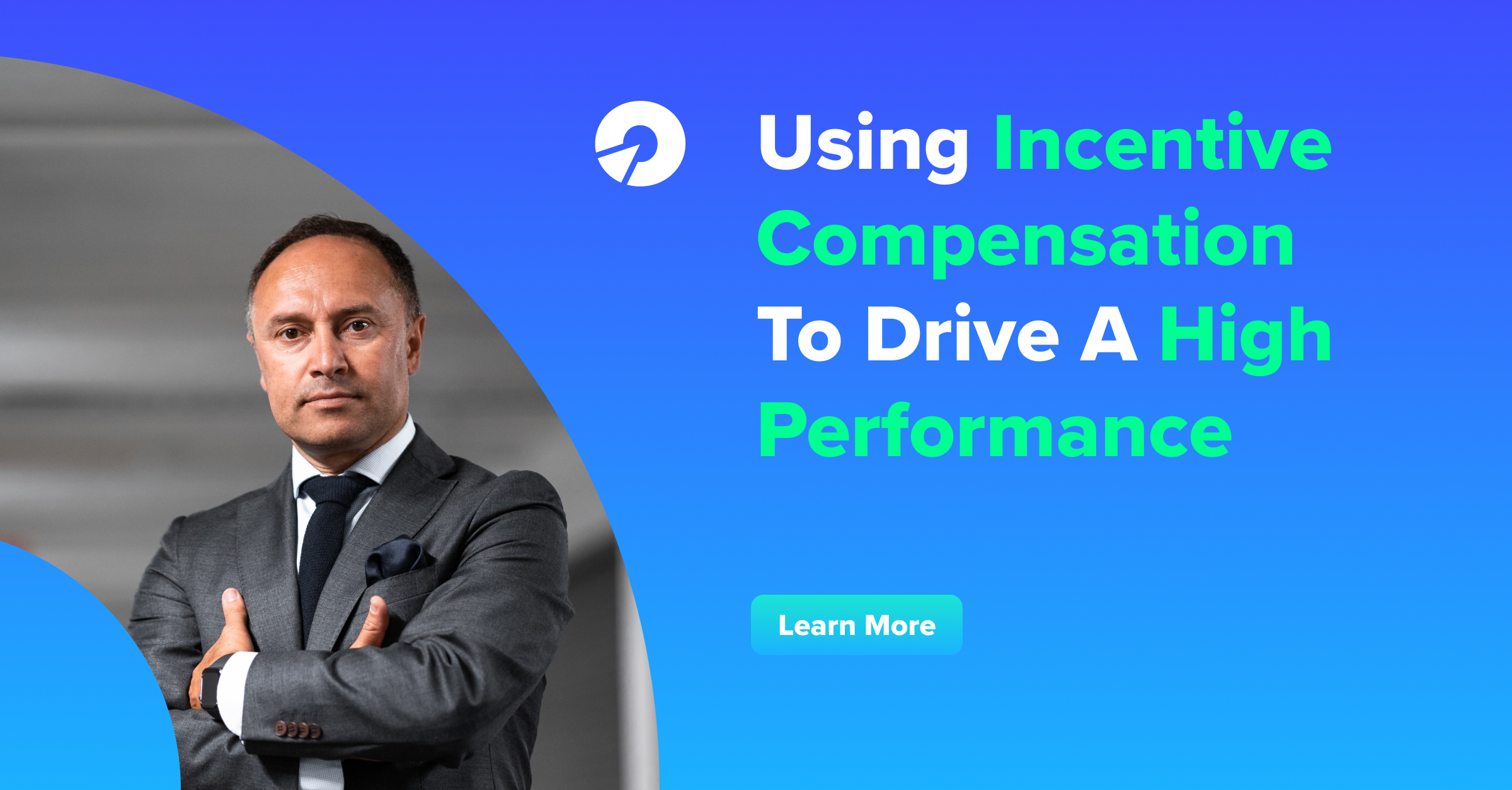 Using Incentive Compensation To Drive A High Performance