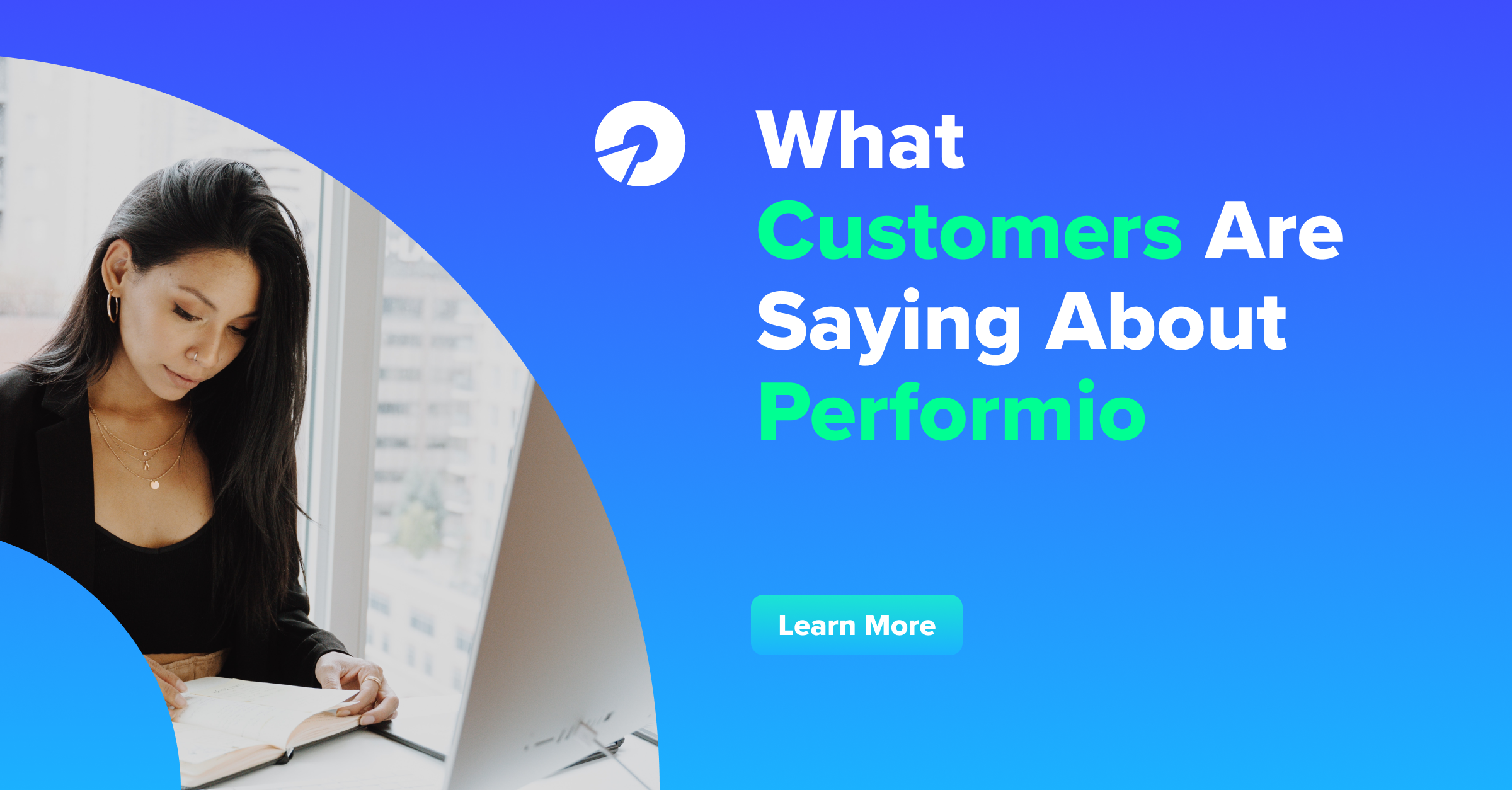 What Customers Are Saying About Performio