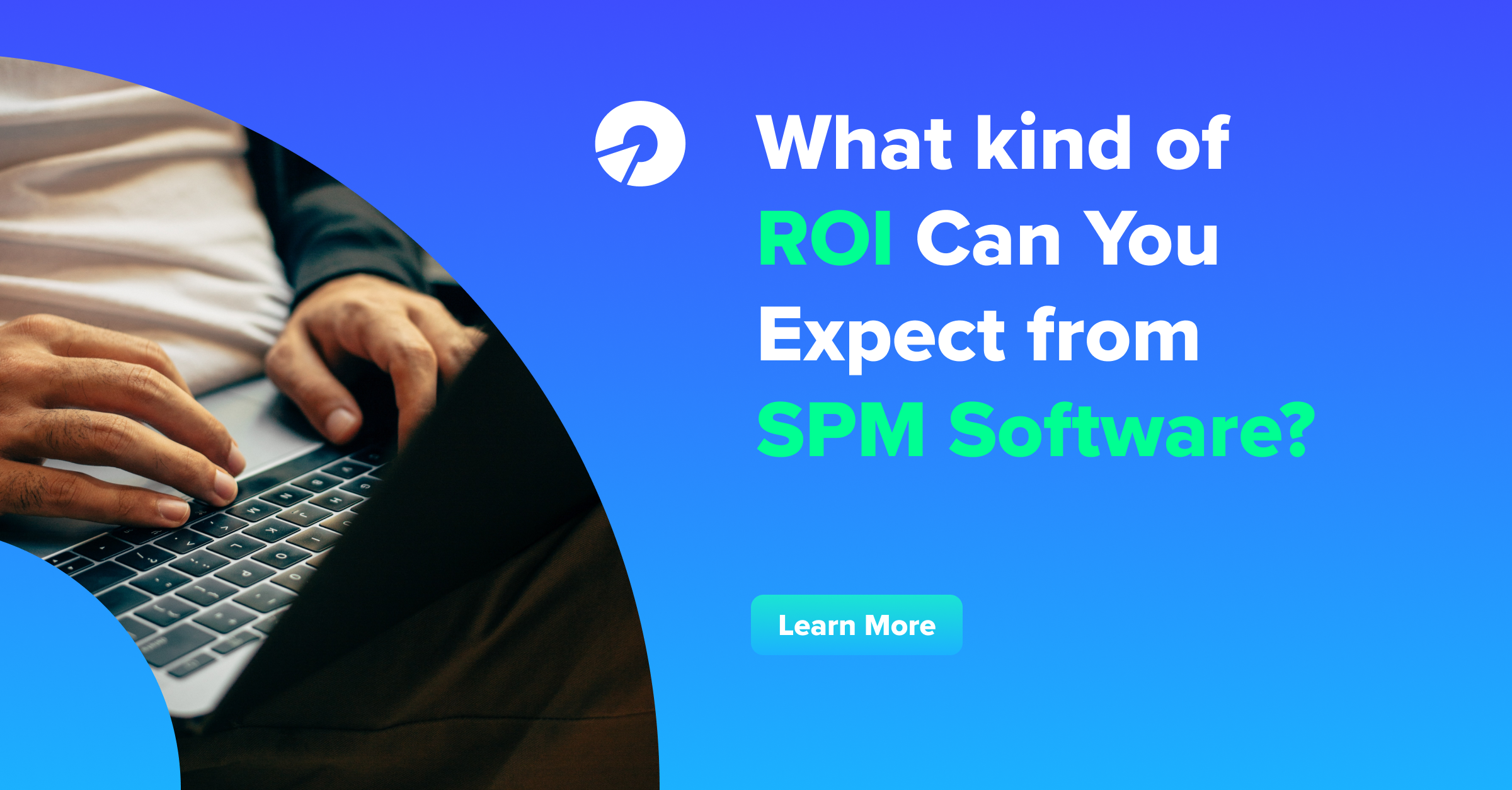 What kind of ROI Can You Expect from SPM?